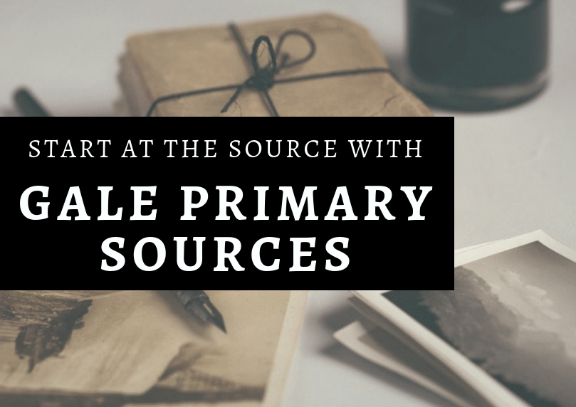 Gale Primary Sources is now available!